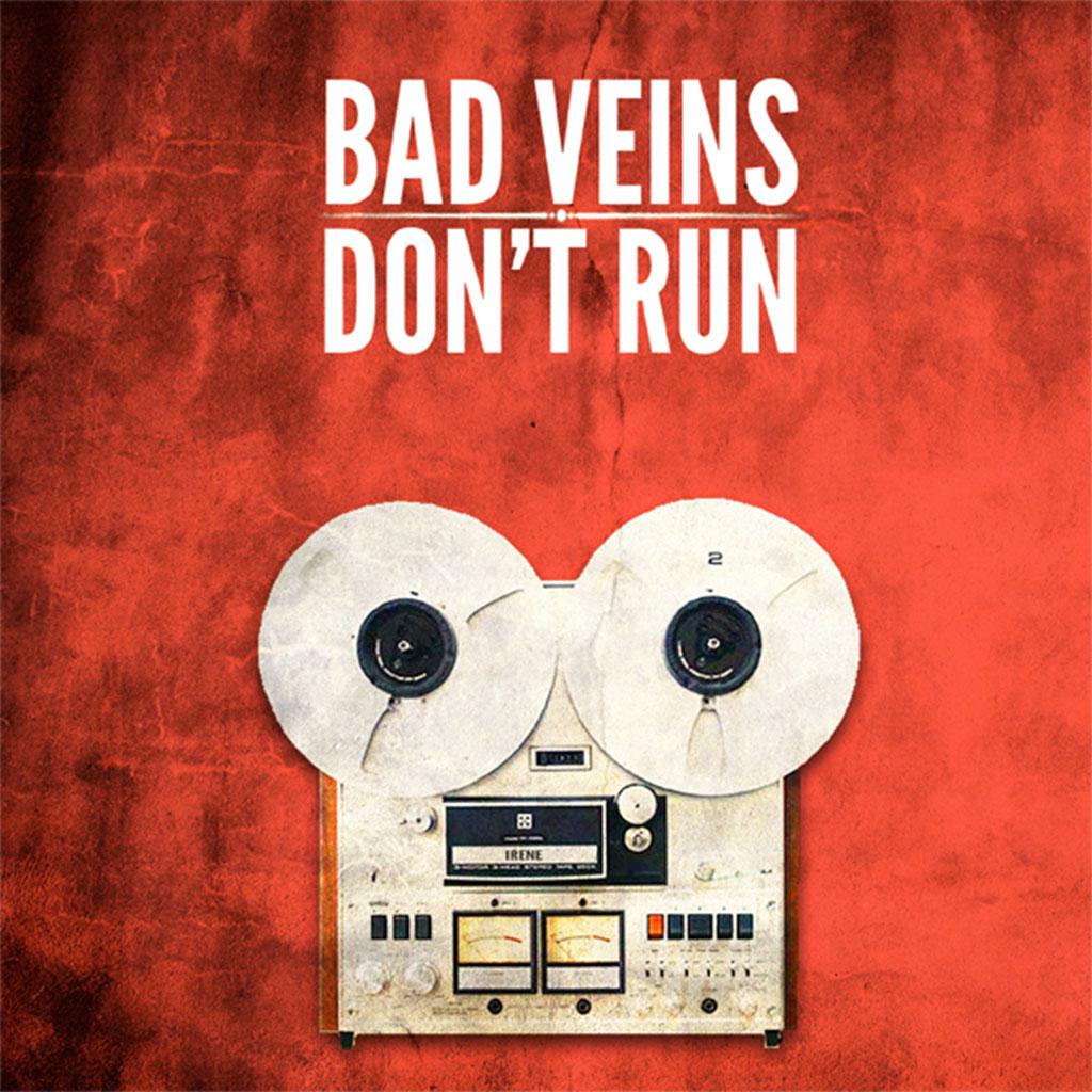 Bad Veins - Don't Run - Single Cover Art