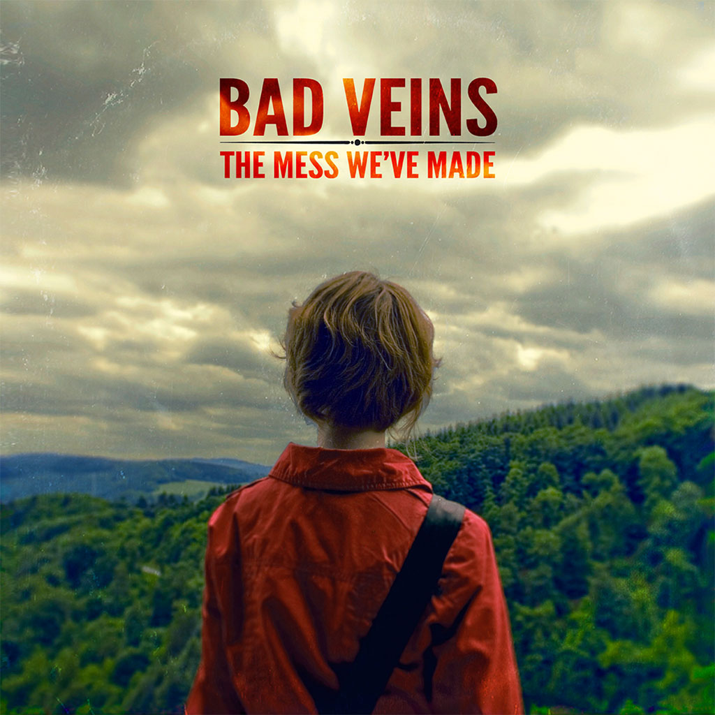 Bad Veins - The Mess We've Made - Album Cover Art