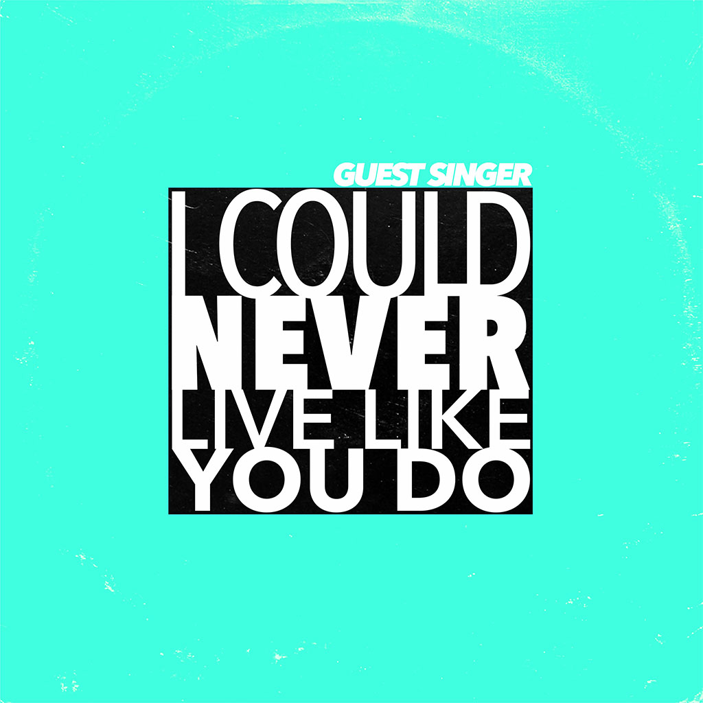 Guest Singer - I Could Never Live Like You Do - Single Cover Art