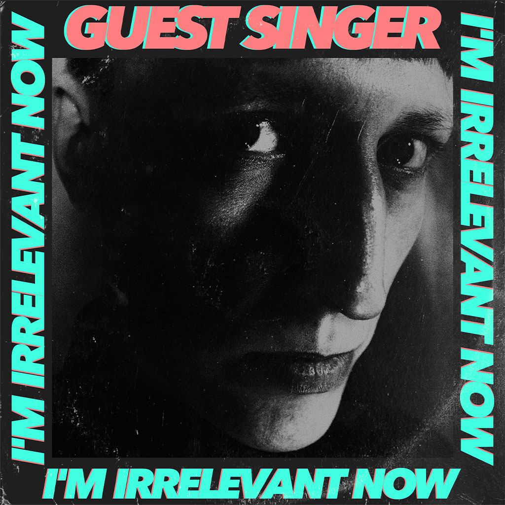 Guest Singer - I'm Irrelevant Now EP - EP Cover Art