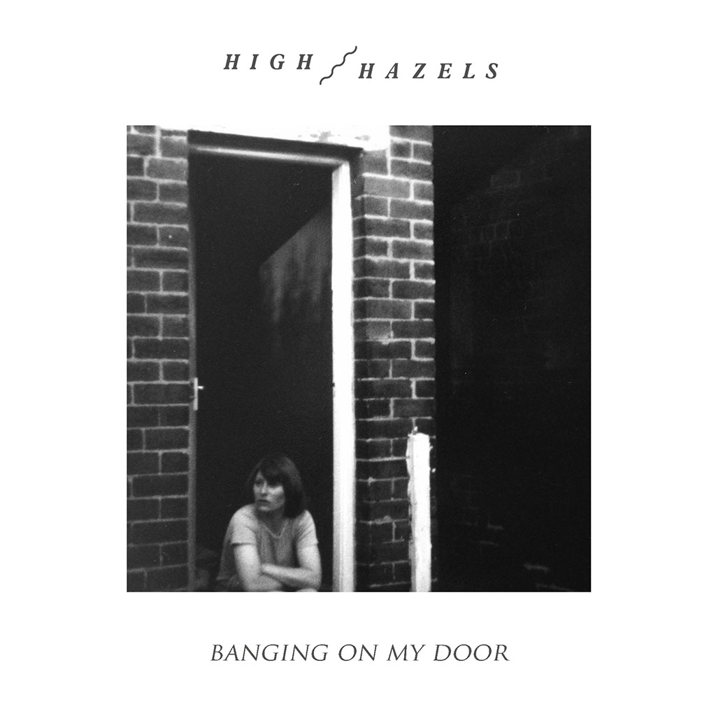 High Hazels - Banging On My Door - Single Cover Art