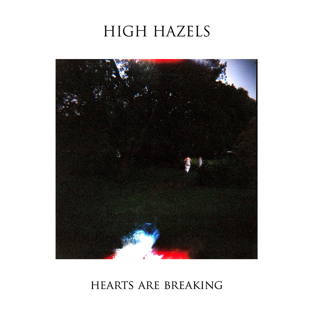 High Hazels - Hearts Are Breaking - Single Cover Art