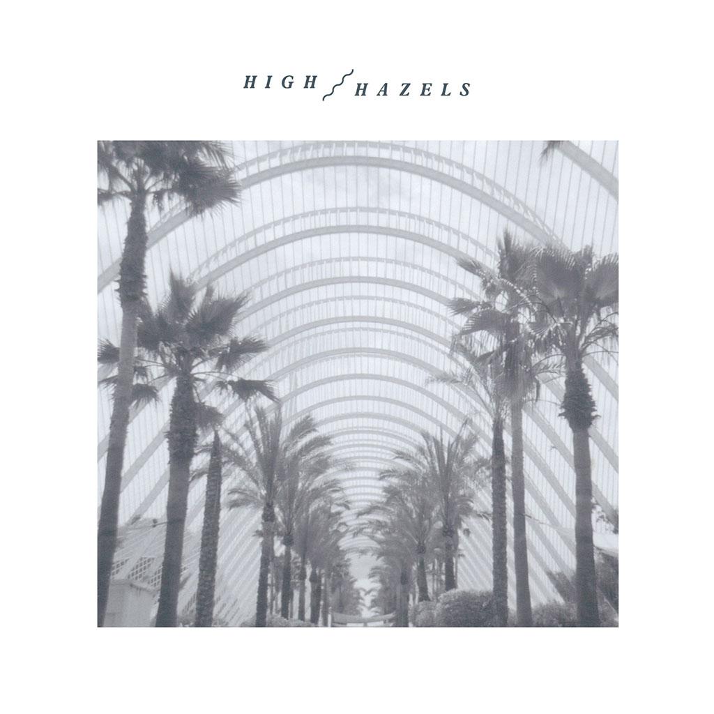 High Hazels - High Hazels - Album Cover Art