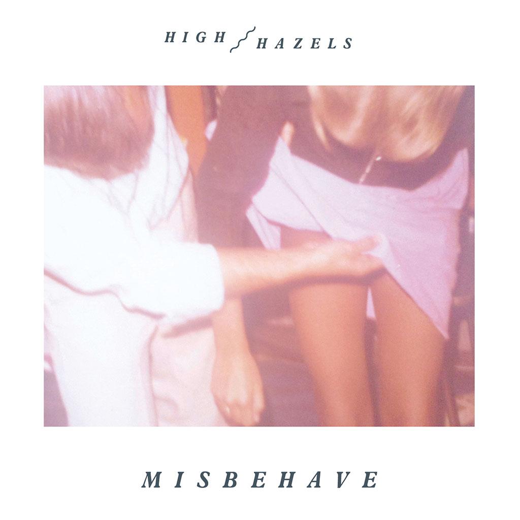 High Hazels - Misbehave - Single Cover Art