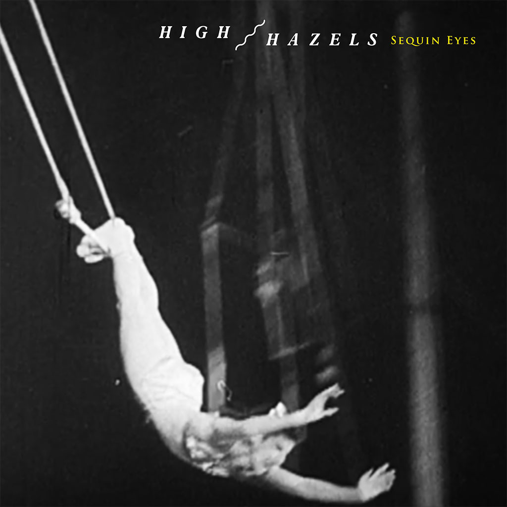 High Hazels - Sequin Eyes - Single Cover Art