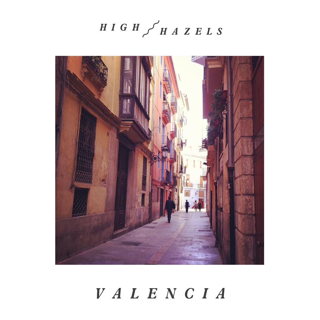 High Hazels - Valencia - Single Cover Art