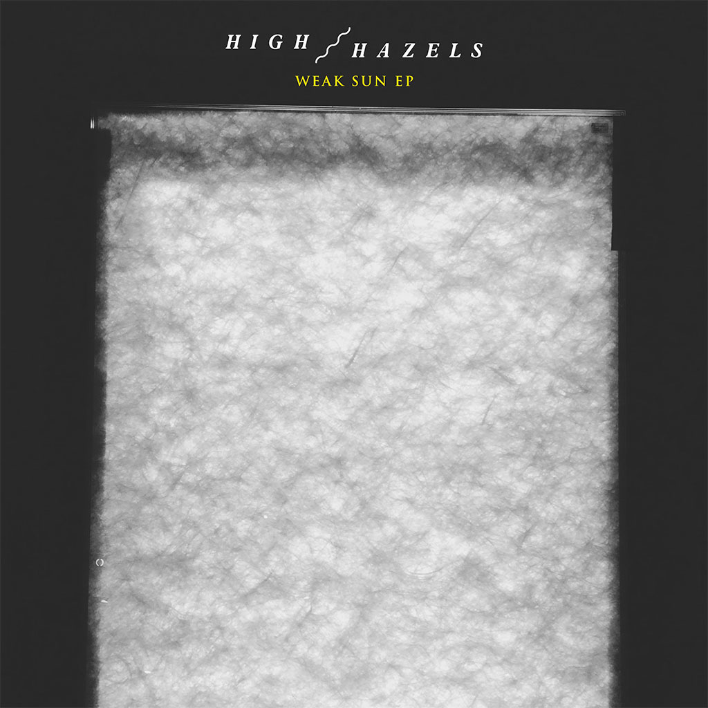 High Hazels - Weak Sun EP - EP Cover Art