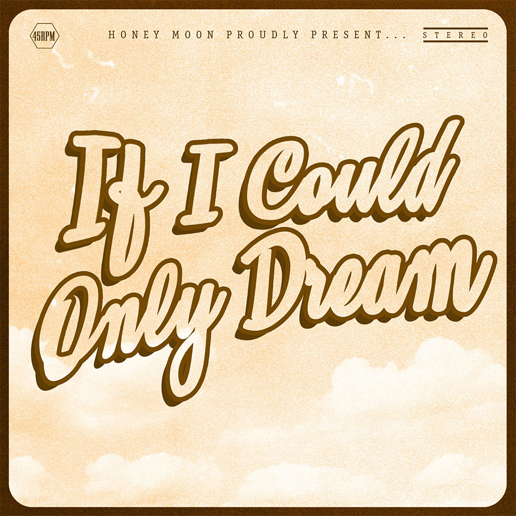 Honey Moon - If I Could Only Dream - Single Cover Art