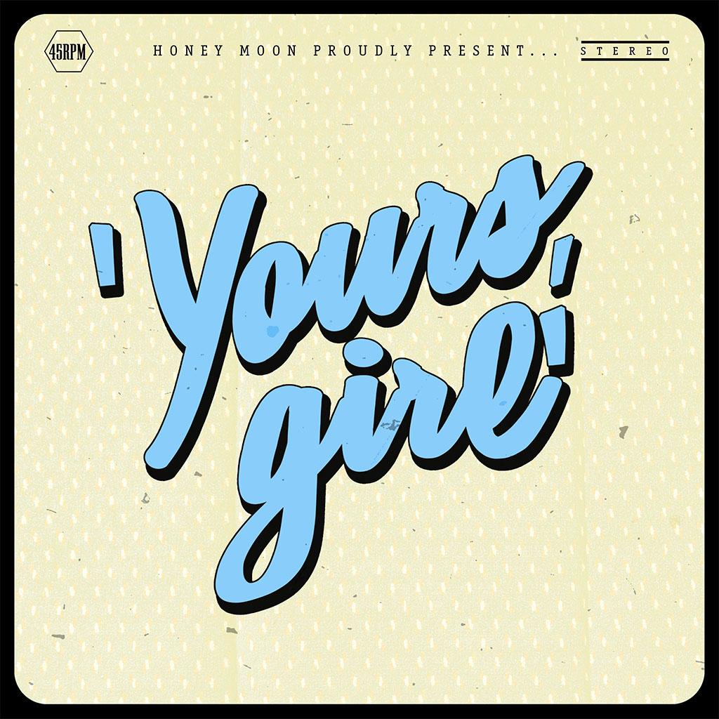 Honey Moon - Yours, Girl - Single Cover Art