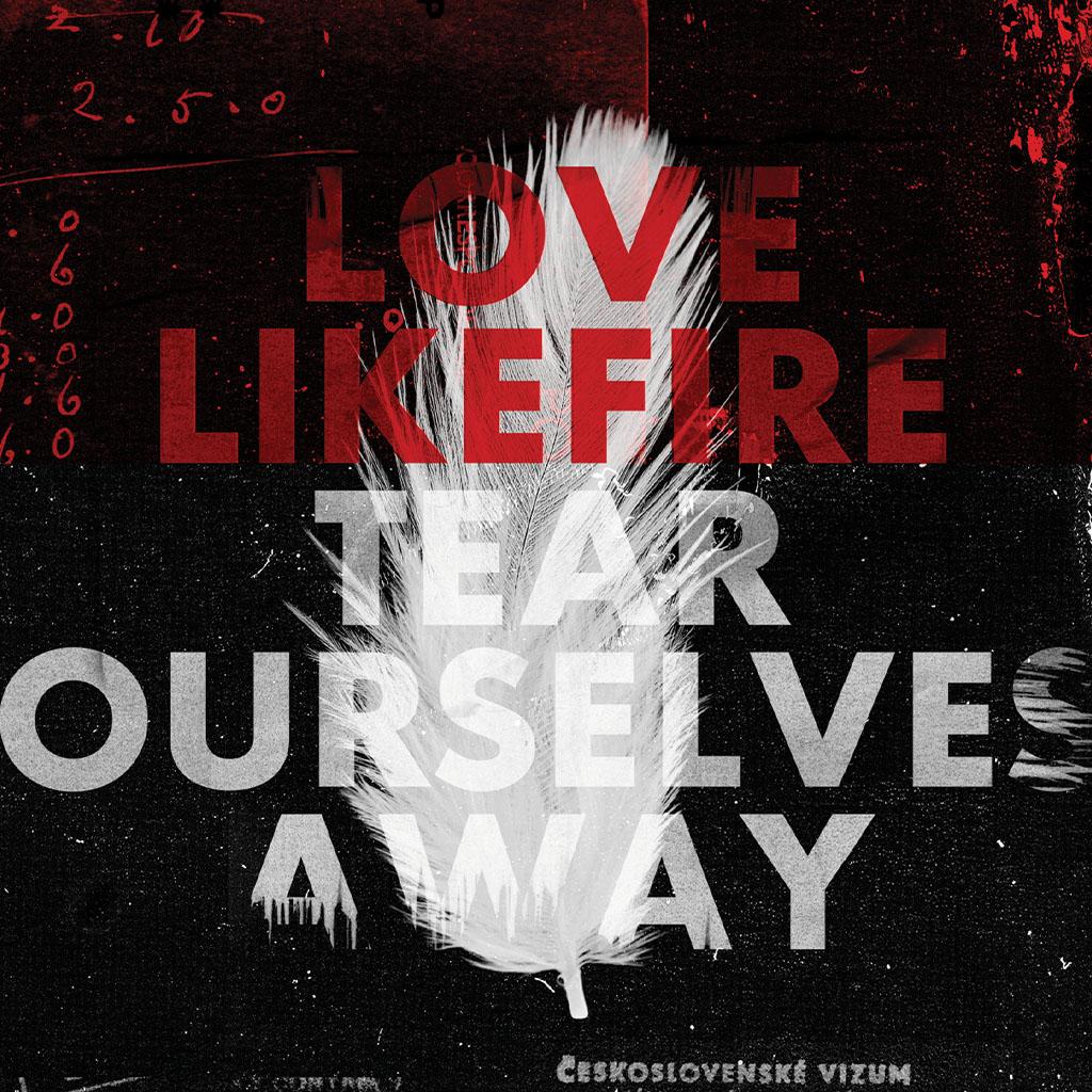 LoveLikeFire - Tear Ourselves Away - Album Cover Art