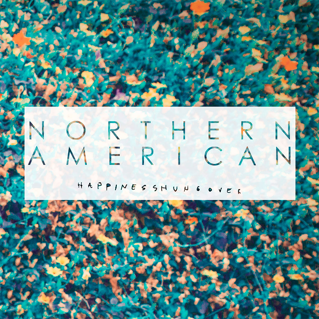Northern American - Happiness Hungover EP - EP Cover Art