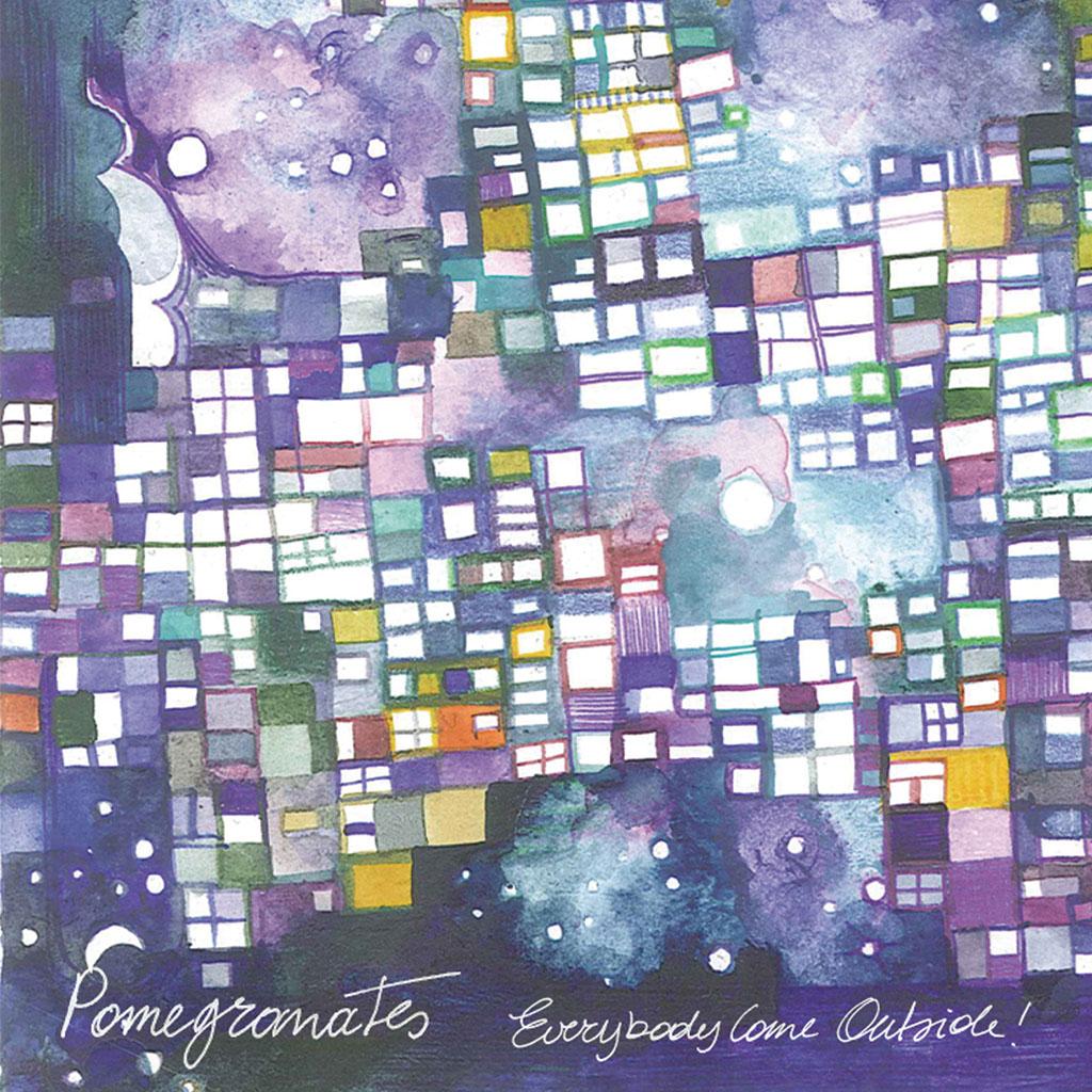 Pomegranates - Everybody Come Outside! - Album Cover Art