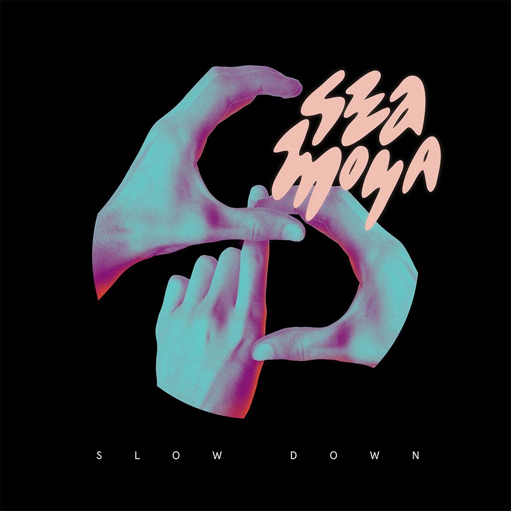 Sea Moya - Slow Down - Single Cover Art