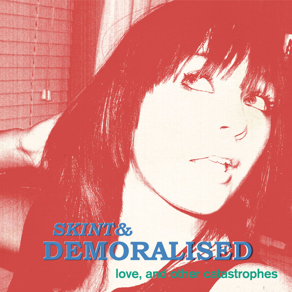 Skint & Demoralised - Love And Other Catastrophes - Album Cover Art