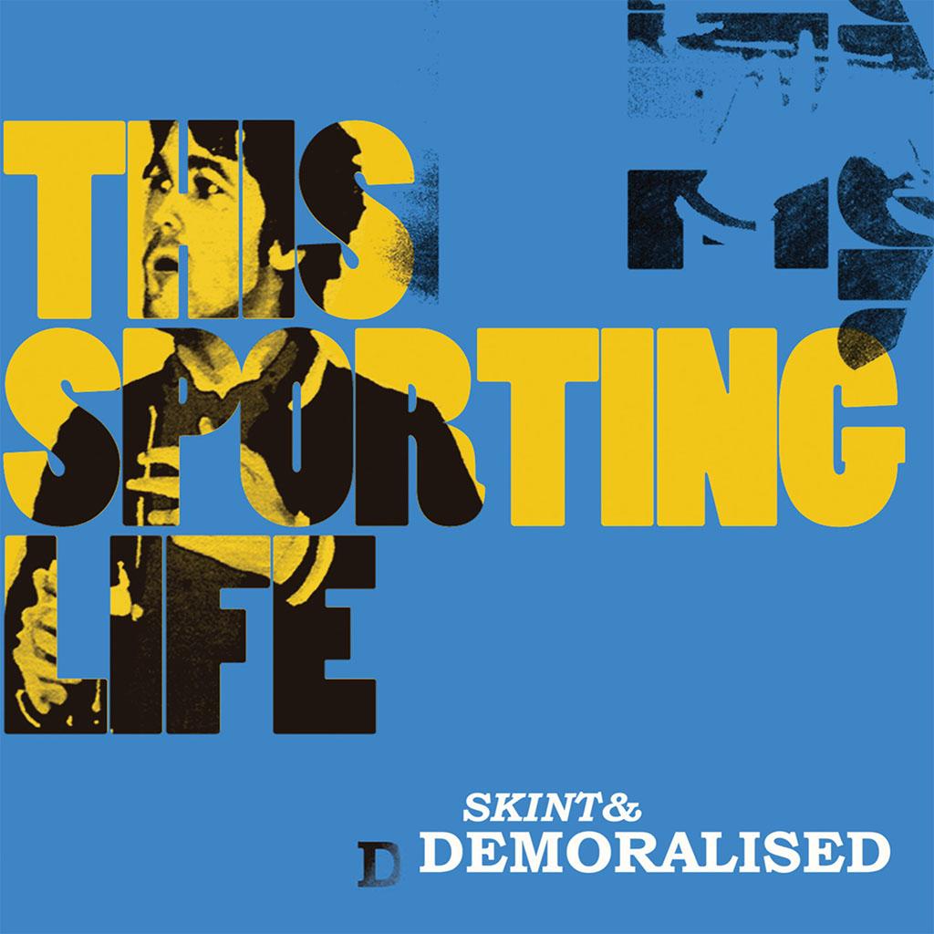 Skint & Demoralised - This Sporting Life - Album Cover Art
